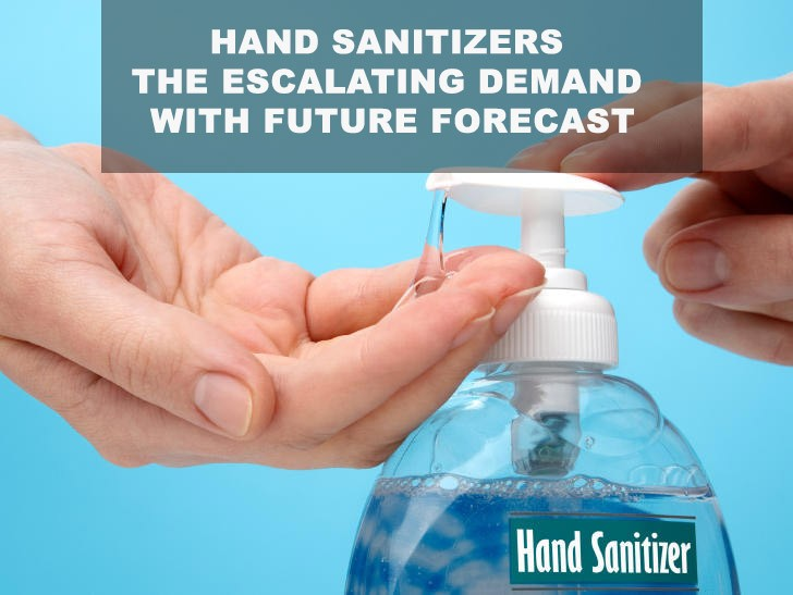 Hand sanitizers The escalating demand with future forecast